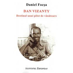 Dan Vizanty, Destinul Unui...