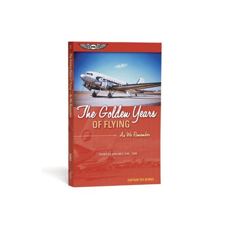 The Golden Years of Flying:...